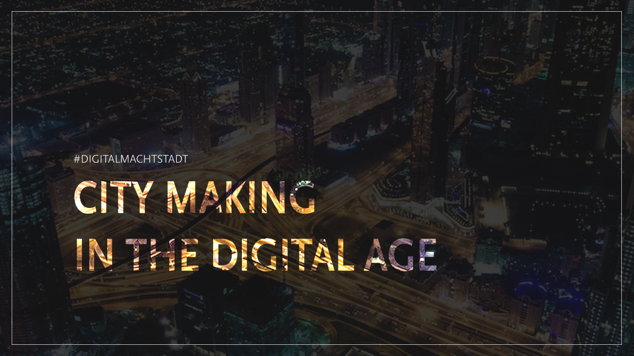 City Making in the Digital Age