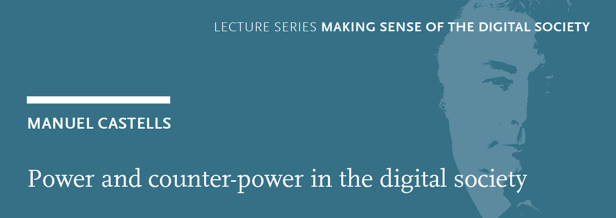 Manuel Castells on power and counter-power in the digital age