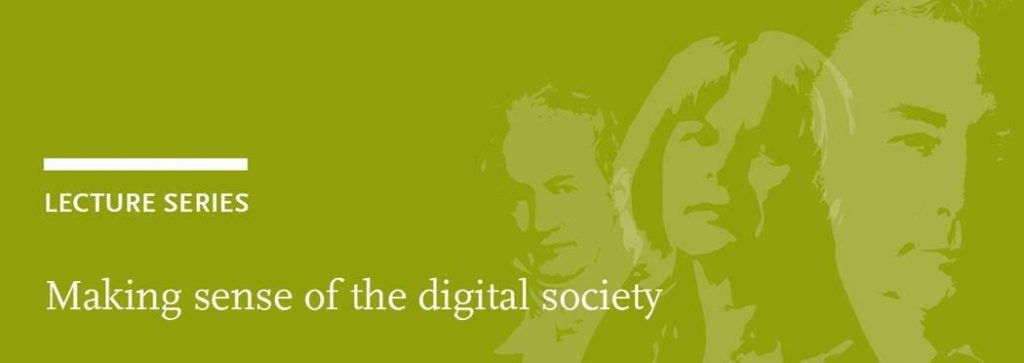Lecture Series: Making sense of the digital society