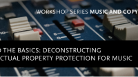 Music an Copyright Law - Workshop Back to the basics: Deconstructing Intellectual Property Protection for Music 19.4.