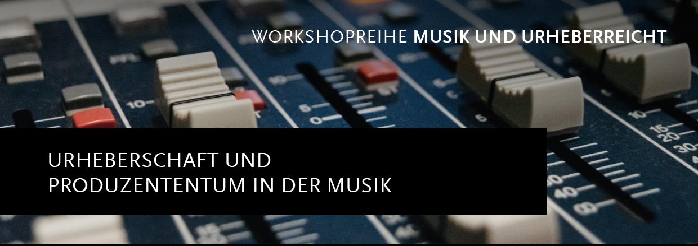 Music und Copyright Workshopreihe - Sampling – Urheberschaft und Produzententum in der Musik - Banner