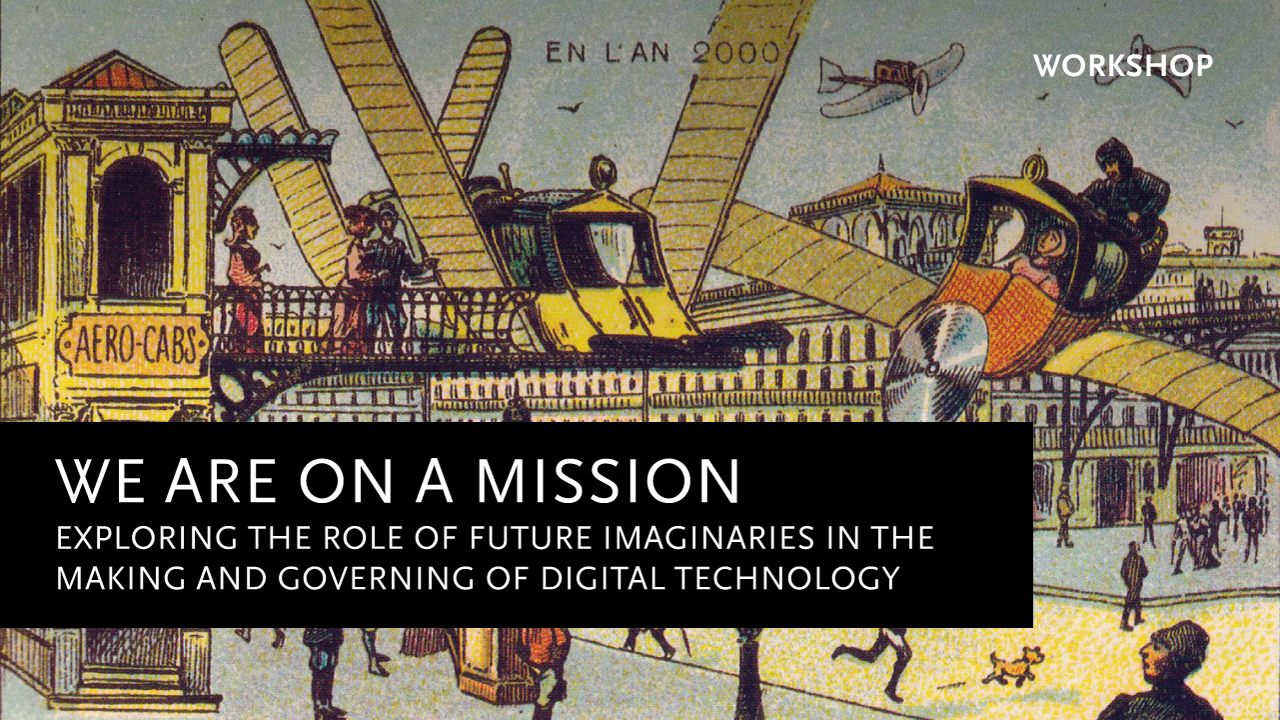 "Workshop: ""We are on a mission"". Exploring the role of future imaginaries"