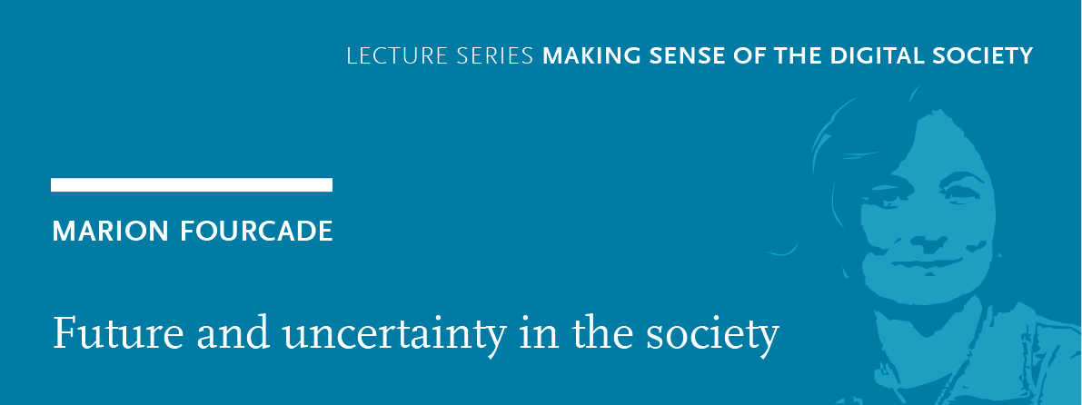 Marion Fourcade – Future and Uncertainty in the digital society