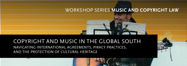 Copyright and Music in the Global South: Navigating International Agreements, Piracy Practices, and the Protection of Cultural Heritage