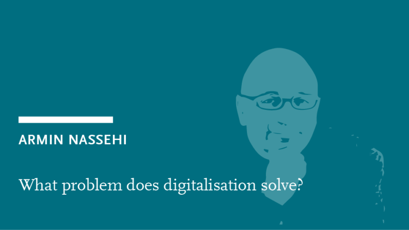 Header Armin Nassehi: What problem does digitalisation solve