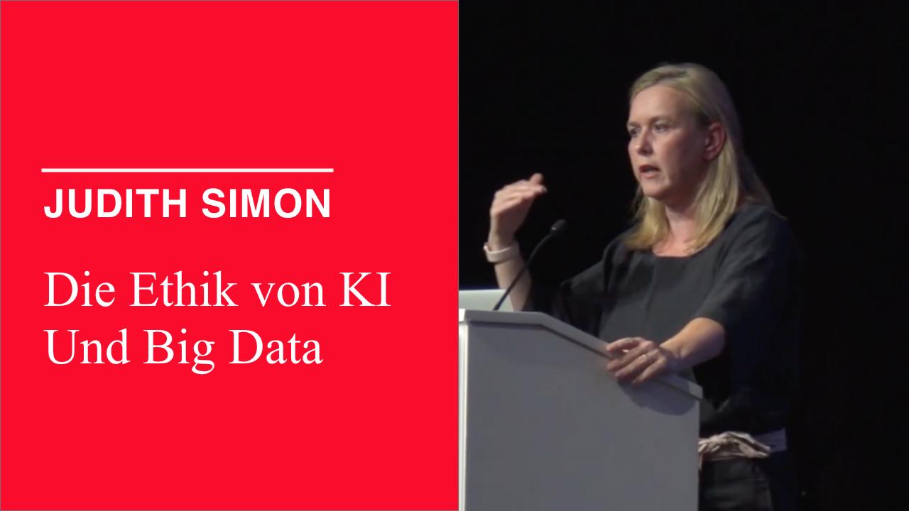Judith Simon_Die Ethik von KI und Big Data